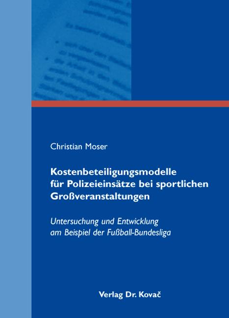 Cover: Kostenbeteiligungsmodelle für Polizeieinsätze bei sportlichen Großveranstaltungen