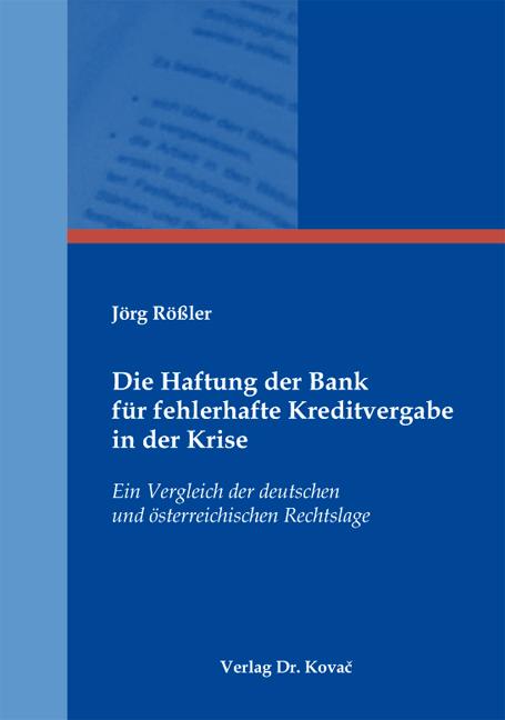 Cover: Die Haftung der Bank für fehlerhafte Kreditvergabe in der Krise