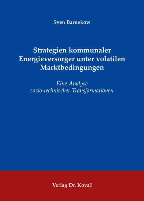 Cover: Strategien kommunaler Energieversorger unter volatilen Marktbedingungen