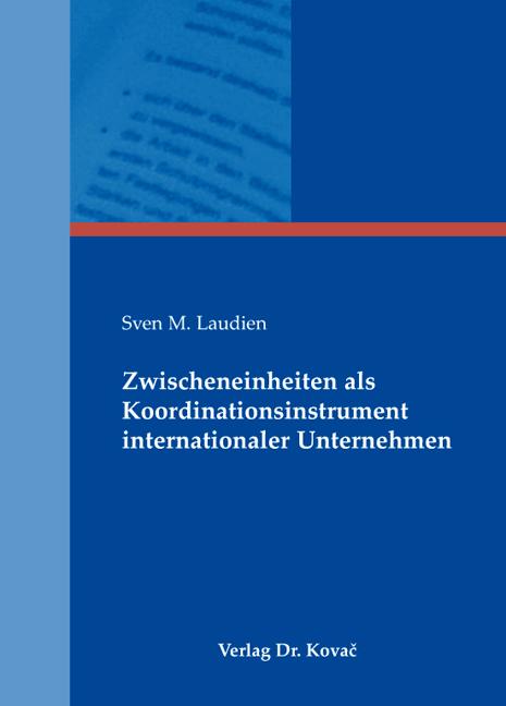 Cover: Zwischeneinheiten als Koordinationsinstrument internationaler Unternehmen