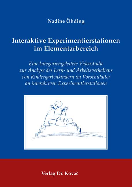 Cover: Interaktive Experimentierstationen im Elementarbereich