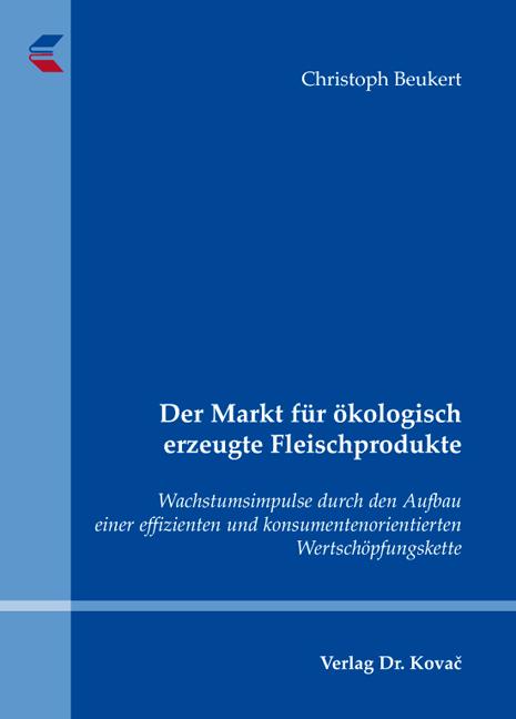 Cover: Der Markt für ökologisch erzeugte Fleischprodukte