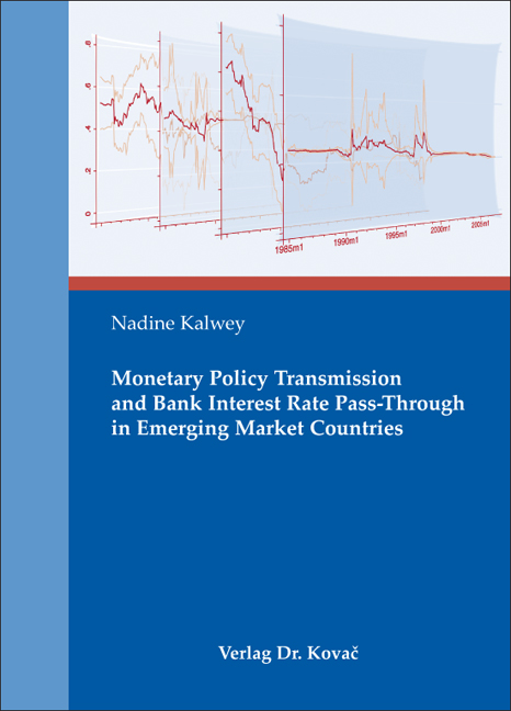 Cover: Monetary Policy Transmission and Bank Interest Rate Pass- Through in Emerging Market Countries