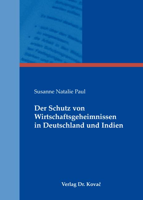 Cover: Der Schutz von Wirtschaftsgeheimnissen in Deutschland und Indien