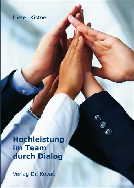 Cover: Hochleistung im Team durch Dialog