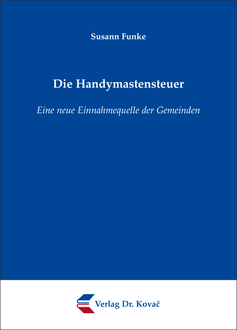 Cover: Die Handymastensteuer