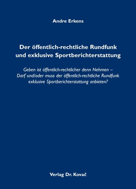 Cover: Der öffentlich-rechtliche Rundfunk und exklusive Sportberichterstattung