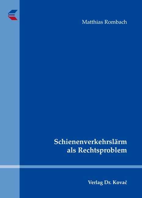 Cover: Schienenverkehrslärm als Rechtsproblem