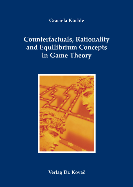 Cover: Counterfactuals, Rationality and Equilibrium Concepts in Game Theory