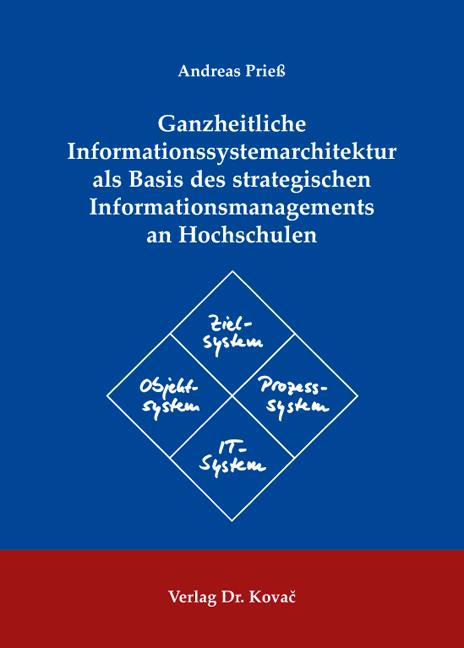 Cover: Ganzheitliche Informationssystemarchitektur als Basis des strategischen Informationsmanagements an Hochschulen