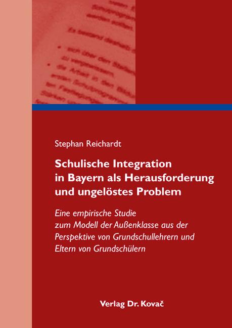 Cover: Schulische Integration in Bayern als Herausforderung und ungelöstes Problem