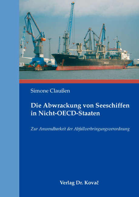 Cover: Die Abwrackung von Seeschiffen in Nicht-OECD-Staaten