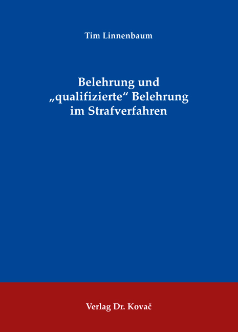 """Cover: Belehrung und """"qualifizierte"""" Belehrung im Strafverfahren"""
