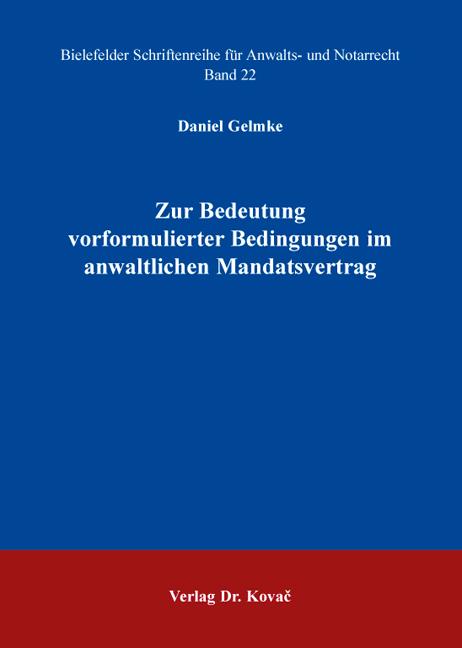Cover: Zur Bedeutung vorformulierter Bedingungen im anwaltlichen Mandatsvertrag