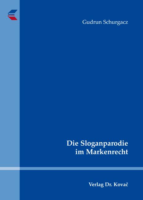 Cover: Die Sloganparodie im Markenrecht