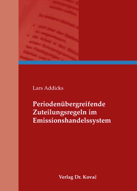 Cover: Periodenübergreifende Zuteilungsregeln im Emissionshandelssystem