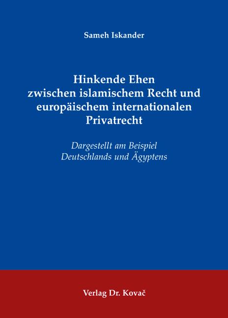 Cover: Hinkende Ehen zwischen islamischem Recht und europäischem internationalen Privatrecht