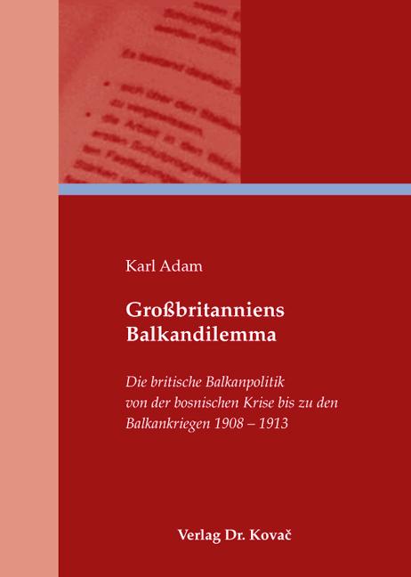 Cover: Großbritanniens Balkandilemma