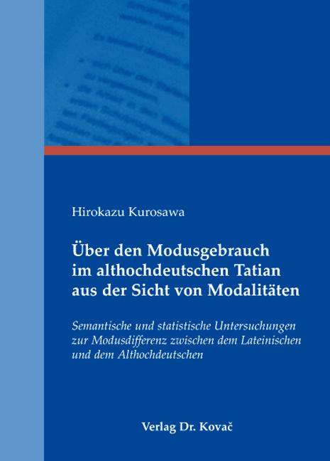 Cover: Über den Modusgebrauch im althochdeutschen Tatian aus der Sicht von Modalitäten