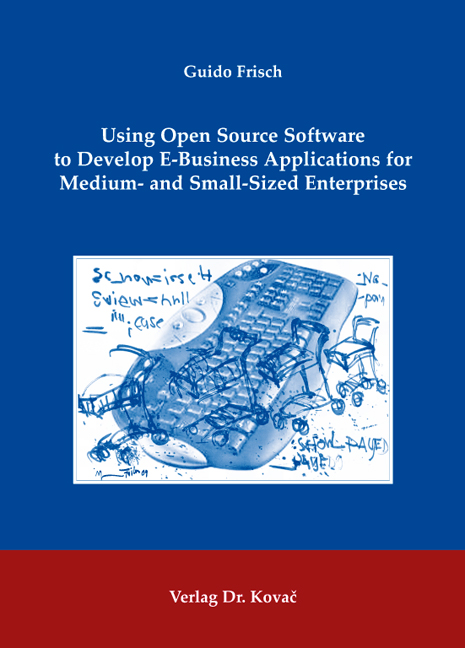 Cover: Using Open Source Software to Develop E-Business Applications for Medium- and Small-Sized Enterprises