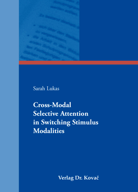 Cover: Cross-Modal Selective Attention in Switching Stimulus Modalities