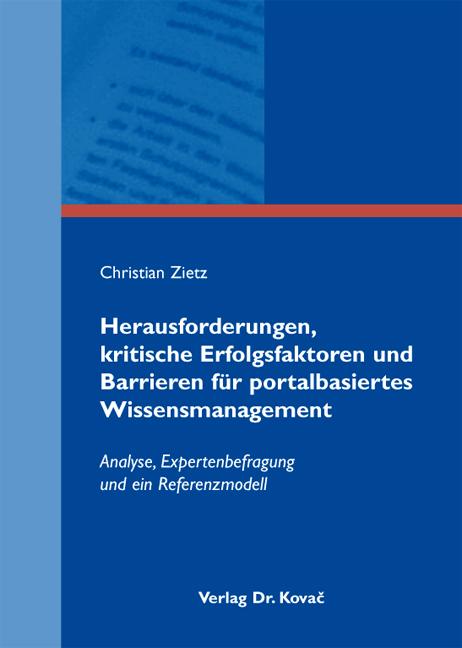 Cover: Herausforderungen, kritische Erfolgsfaktoren und Barrieren für portalbasiertes Wissensmanagement