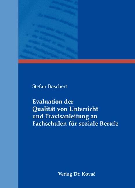 Cover: Evaluation der Qualität von Unterricht und Praxisanleitung an Fachschulen für soziale Berufe