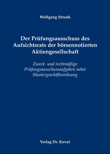 Cover: Der Prüfungsausschuss des Aufsichtsrats der börsennotierten Aktiengesellschaft