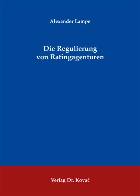 Cover: Die Regulierung von Ratingagenturen