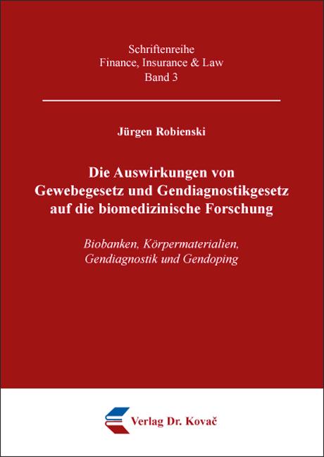 Cover: Die Auswirkungen von Gewebegesetz und Gendiagnostikgesetz auf die biomedizinische Forschung
