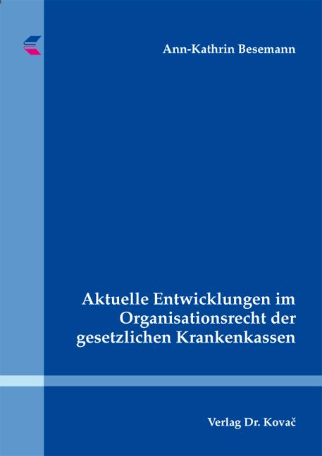 Cover: Aktuelle Entwicklungen im Organisationsrecht der gesetzlichen Krankenkassen