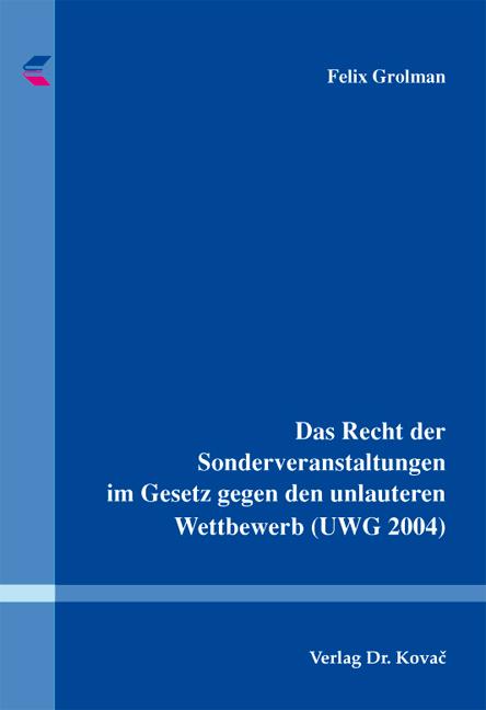Cover: Das Recht der Sonderveranstaltungen im Gesetz gegen den unlauteren Wettbewerb (UWG 2004)
