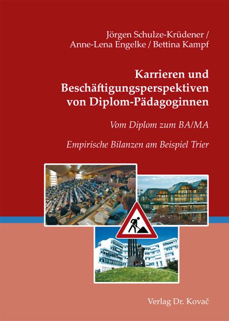Cover: Karrieren und Beschäftigungsperspektiven von Diplom-Pädagoginnen