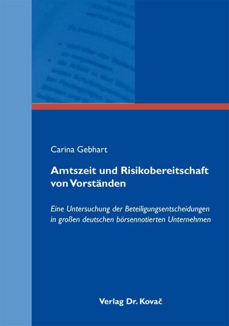 Cover: Amtszeit und Risikobereitschaft von Vorständen
