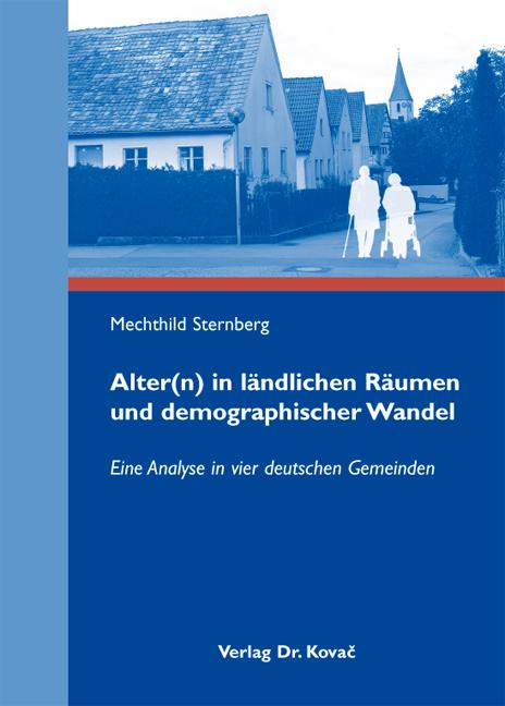 Cover: Alter(n) in ländlichen Räumen und demographischer Wandel