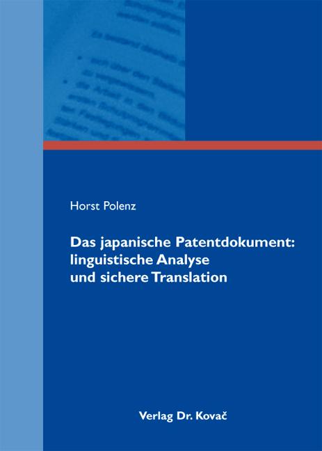 Cover: Das japanische Patentdokument: linguistische Analyse und sichere Translation