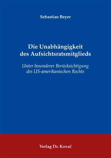 Cover: Die Unabhängigkeit des Aufsichtsratsmitglieds
