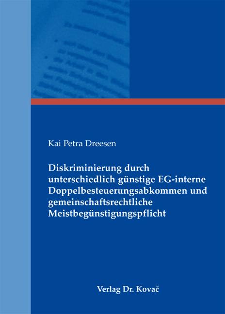 Cover: Diskriminierung durch unterschiedlich günstige EG-interne Doppelbesteuerungsabkommen und gemeinschaftsrechtliche Meistbegünstigungspflicht
