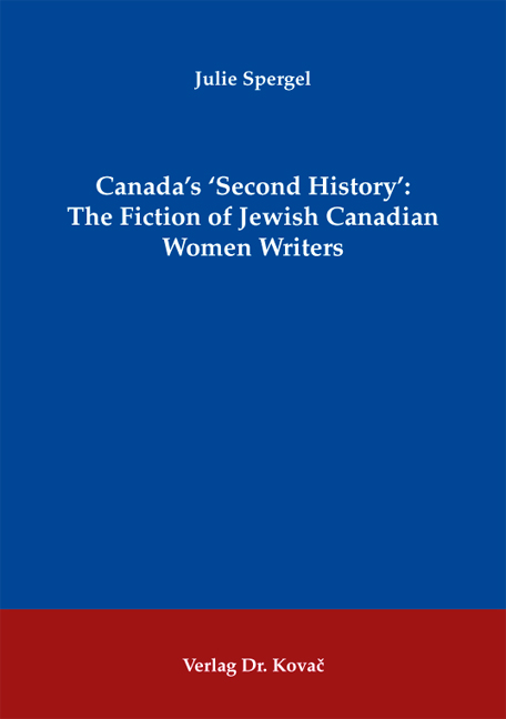 Cover: Canada's 'Second History': The Fiction of Jewish Canadian Women Writers
