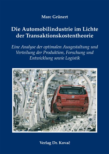 Cover: Die Automobilindustrie im Lichte der Transaktionskostentheorie