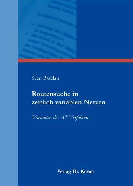 Cover: Routensuche in zeitlich variablen Netzen