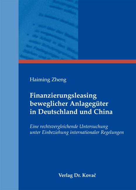 Cover: Finanzierungsleasing beweglicher Anlagegüter in Deutschland und China