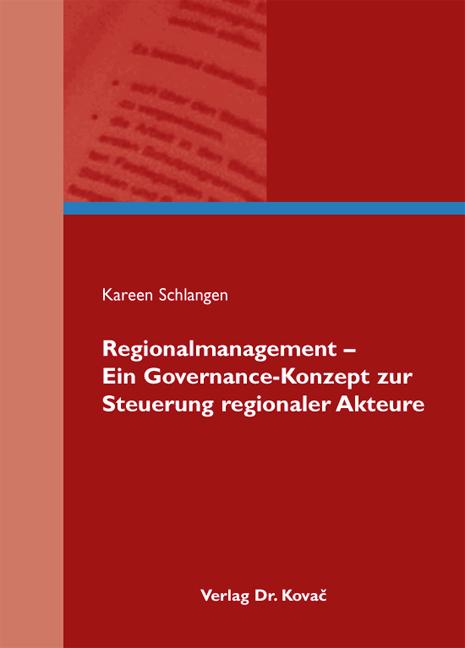 Cover: Regionalmanagement – Ein Governance-Konzept zur Steuerung regionaler Akteure