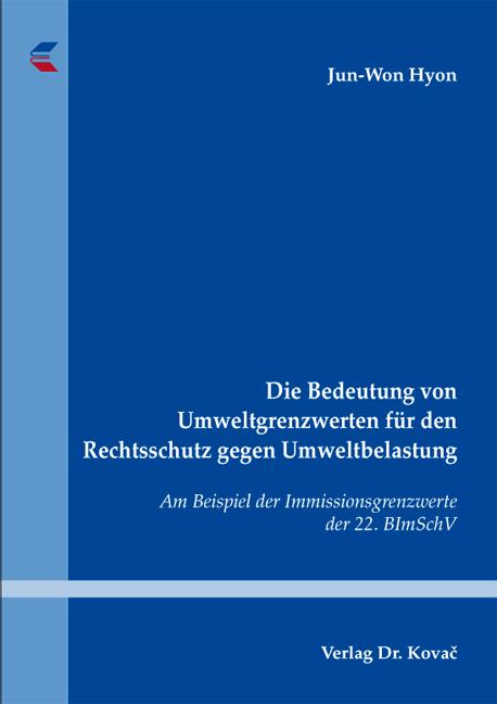 Cover: Die Bedeutung von Umweltgrenzwerten für den Rechtsschutz gegen Umweltbelastung