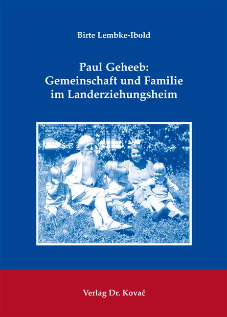 Cover: Paul Geheeb: Gemeinschaft und Familie im Landerziehungsheim