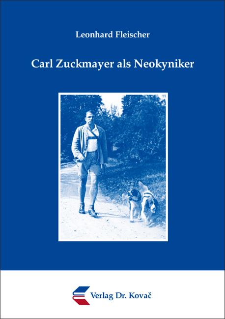 Cover: Carl Zuckmayer als Neokyniker