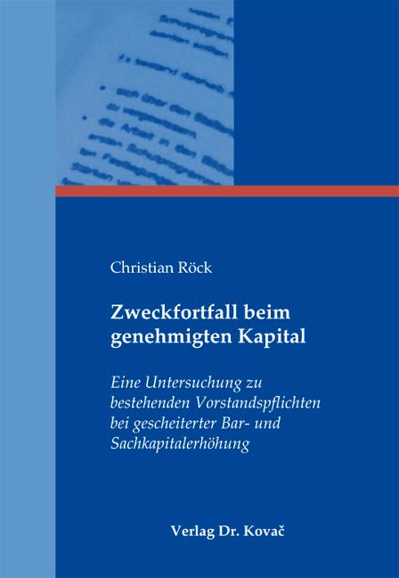 Cover: Zweckfortfall beim genehmigten Kapital