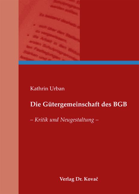 Cover: Die Gütergemeinschaft des BGB