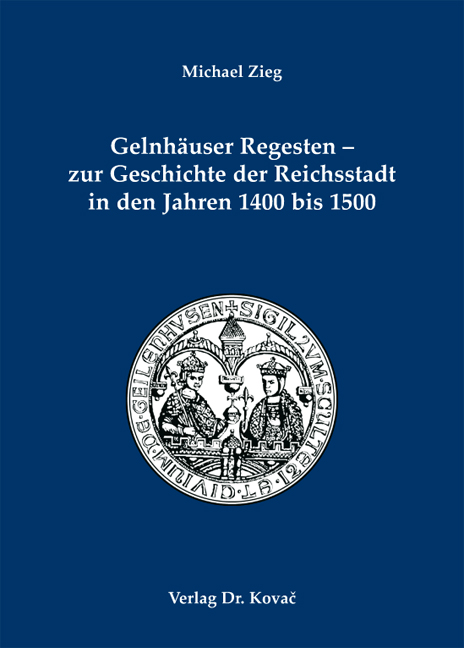 Cover: Gelnhäuser Regesten – zur Geschichte der Reichsstadt in den Jahren 1400 bis 1500