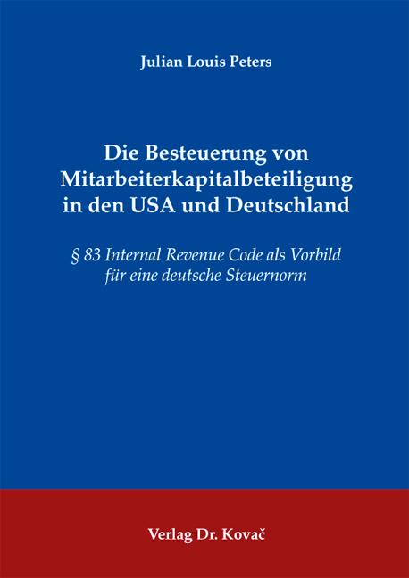 Cover: Die Besteuerung von Mitarbeiterkapitalbeteiligung in den USA und Deutschland
